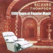 Richard Thompson, 1000 Years of Popular Music (CD)