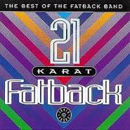 The Fatback Band, 21 Karat Fatback (CD)