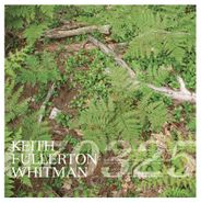 Keith Fullerton Whitman, 070325 / 080409 (LP)