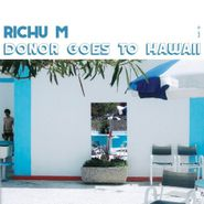 "Richu M, Donor Goes To Hawaii (12"")"