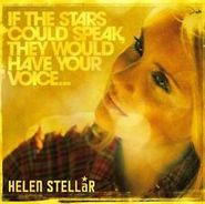 Helen Stellar, If the Stars Could Speak, They Would Have Your Voice [Limited Edition Gold Vinyl] (LP)