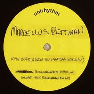 "Marcellus Pittman, 1044 Coplin (Give You What You Lookin For) / J.C.'s Groove (7"")"