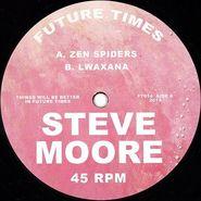 """Steve Moore, Zen Spiders (12"""")"""