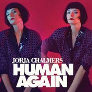 Jorja Chalmers, Human Again (LP)