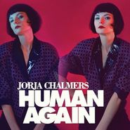 Jorja Chalmers, Human Again (CD)