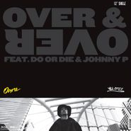 "Onra, Over & Over Feat. Do Or Die & Johnny P (12"")"