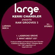 "Kerri Chandler, Raw Grooves 3 (12"")"