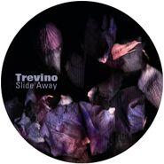 """Trevino, Slide Away (12"""")"""