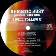 """Kemetic Just, I Will Follow U (12"""")"""