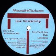 """Africans With Mainframes, Save The Robots (12"""")"""