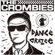 The Crombies, Dance Crazee (LP)