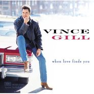 Vince Gill, When Love Finds You (CD)