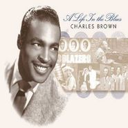 Charles Brown, A Life In The Blues (CD)