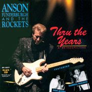 Anson Funderburgh And The Rockets, Thru The Years: A Retrospective (CD)