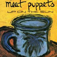 Meat Puppets, Up On The Sun (CD)