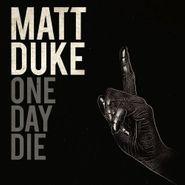 Matt Duke, One Day To Die (CD)