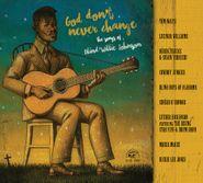 Various Artists, God Don't Never Change: The Songs Of Blind Willie Johnson (CD)