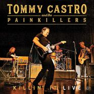 Tommy Castro And The Painkillers, Killin' It Live [180 Gram Vinyl] (LP)