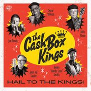 The Cash Box Kings, Hail To The Kings! (LP)