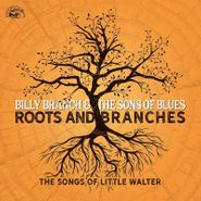 Billy Branch & The Sons Of Blues, Roots & Branches: The Songs Of Little Walter (CD)