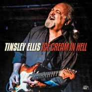Tinsley Ellis, Ice Cream In Hell (CD)