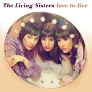 The Living Sisters, Love To Live (CD)
