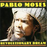 Pablo Moses, Revolutionary Dream (CD)