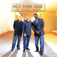 Chuck Loeb, Jazz Funk Soul (CD)