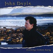 John Doyle, Evening Comes Early (CD)