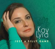 Kay Lyra, Just A Silly Game (CD)