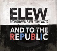 ELEW, And To The Republic (CD)