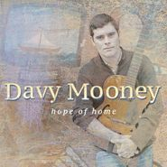Davy Mooney, Hope Of Home (CD)