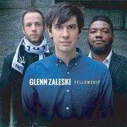 Glenn Zaleski, Fellowship (CD)