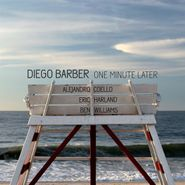Diego Barber, One Minute Later (CD)