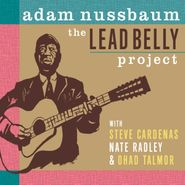Adam Nussbaum, The Lead Belly Project (CD)