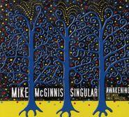 Mike McGinnis, Singular Awakening (CD)