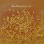 Carlos Franzetti, Ricordare (CD)
