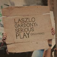 Laszlo Gardony, Serious Play (Solo Piano) (CD)