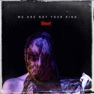 Slipknot, We Are Not Your Kind (LP)