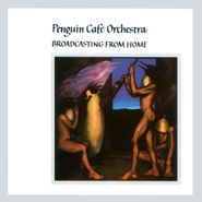 Penguin Cafe Orchestra, Broadcasting From Home (CD)