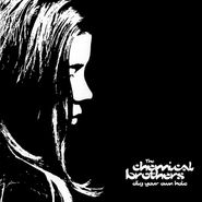 The Chemical Brothers, Dig Your Own Hole (CD)