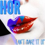 Hor, Can't Make It Up (CD)