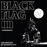 "Black Flag, The Process Of Weeding Out (10"")"