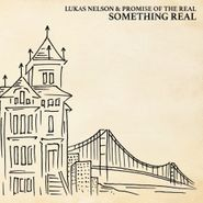 Lukas Nelson, Something Real (LP)