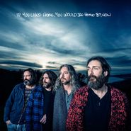 The Chris Robinson Brotherhood, If You Lived Here, You Would Be Home By Now (LP)
