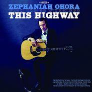 Zephaniah OHora, This Highway (LP)