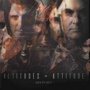 Altitudes & Attitude, Get It Out (CD)