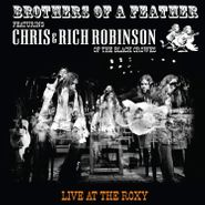 Chris Robinson, Brothers Of A Feather: Live At The Roxy (CD)