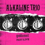 Alkaline Trio, Goddamnit (Past Live) (LP)