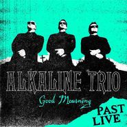 Alkaline Trio, Good Mourning (Past Live) (LP)